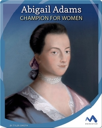 Abigail Adams: Champion for Women