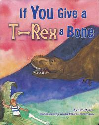 If You Give a T-Rex a Bone