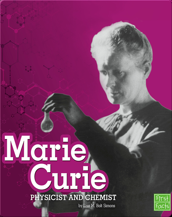 Marie Curie: Physicist and Chemist