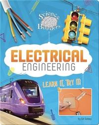 Learn It, Try It: Electrical Engineering