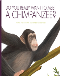 Do You Really Want to Meet a Chimpanzee?