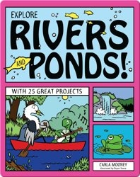 Explore Rivers and Ponds!