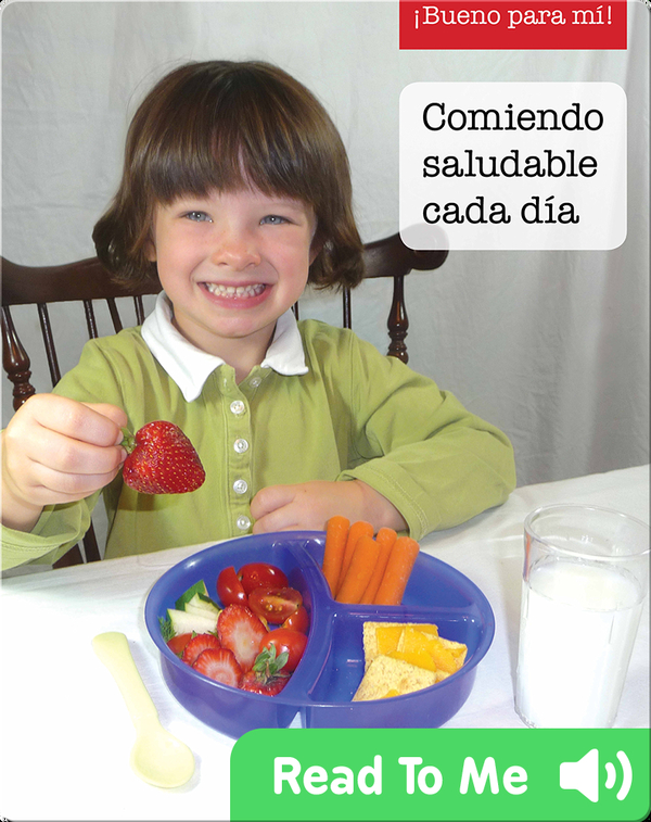 Comiendo saludable cada dia (Eating healthy every day)