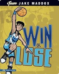 Jake Maddox: Win or Lose