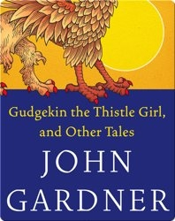 Gudgekin the Thistle Girl, and Other Tales