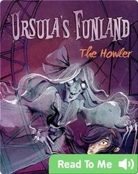 Ursula's Funland #1: The Howler