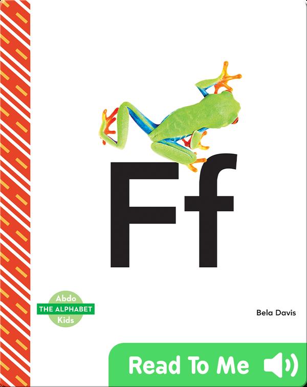 The Alphabet: Ff