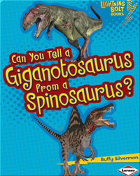 Can You Tell a Giganotosaurus from a Spinosaurus?