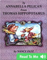 To Annabella Pelican from Thomas Hippopotamus
