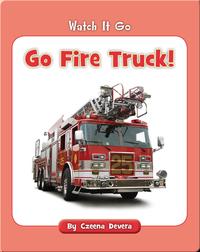 Go Fire Truck!