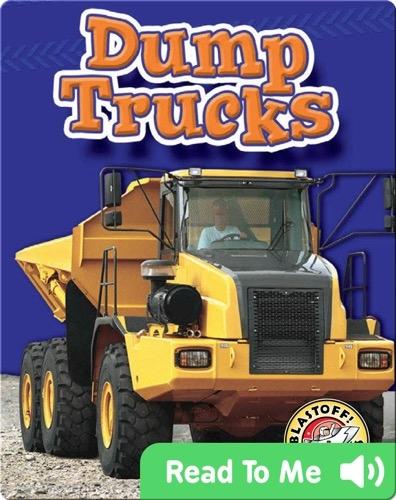 Dump Trucks: Mighty Machines