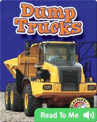 Dump Trucks: Mighty Machines
