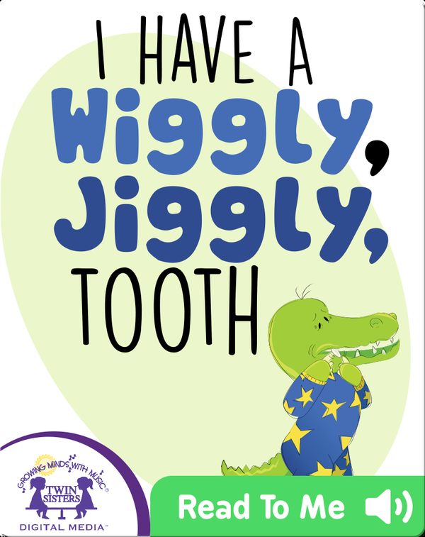 I Have A Wiggly, Jiggly Tooth