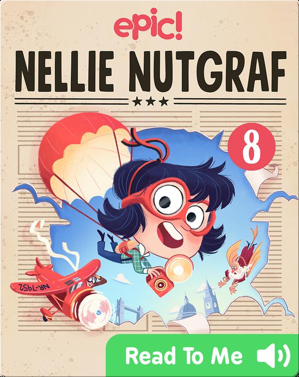 Nellie Nutgraf Book 8: The Big Scoop