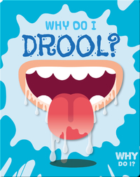 Why Do I Drool?