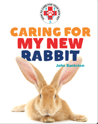 Caring for My New Rabbit