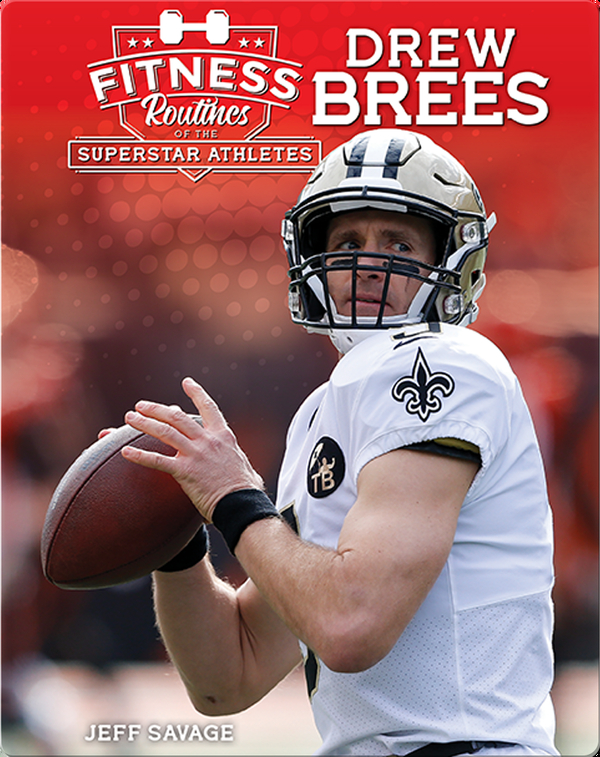 Fitness Routines of Drew Brees
