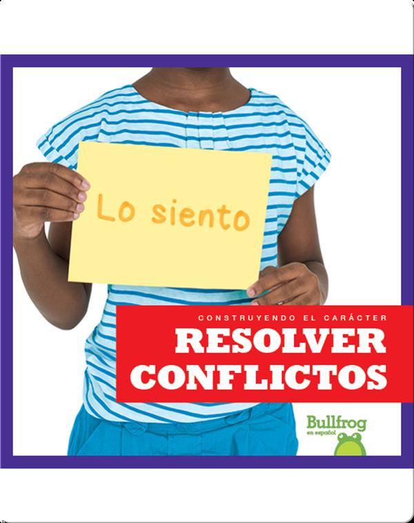 Construyendo el carácter: Resolver conflictos