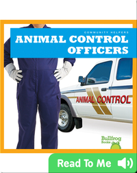 Community Helpers: Animal Control Officers