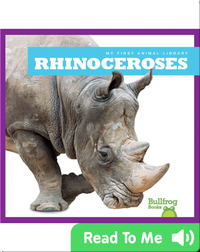 My First Animal Library: Rhinoceroses
