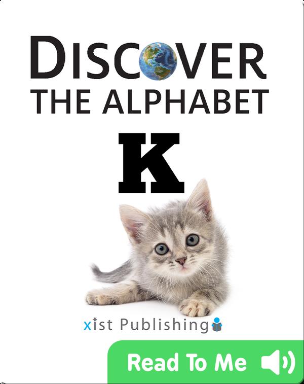 Discover The Alphabet: K