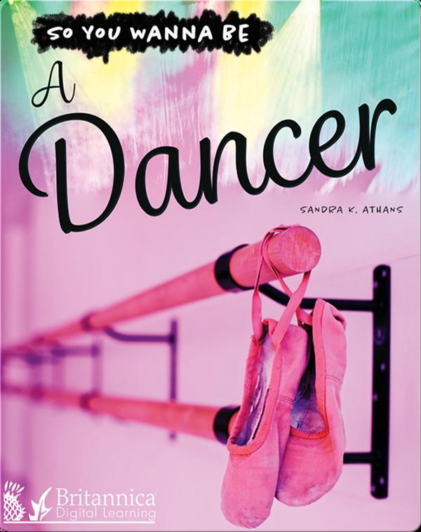 So You Wanna Be A Dancer