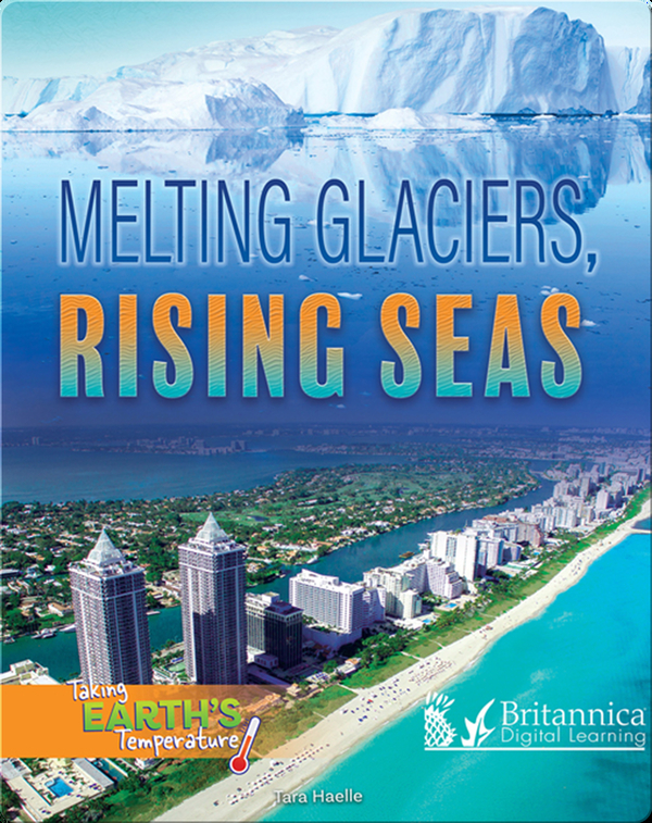Melting Glaciers, Rising Seas
