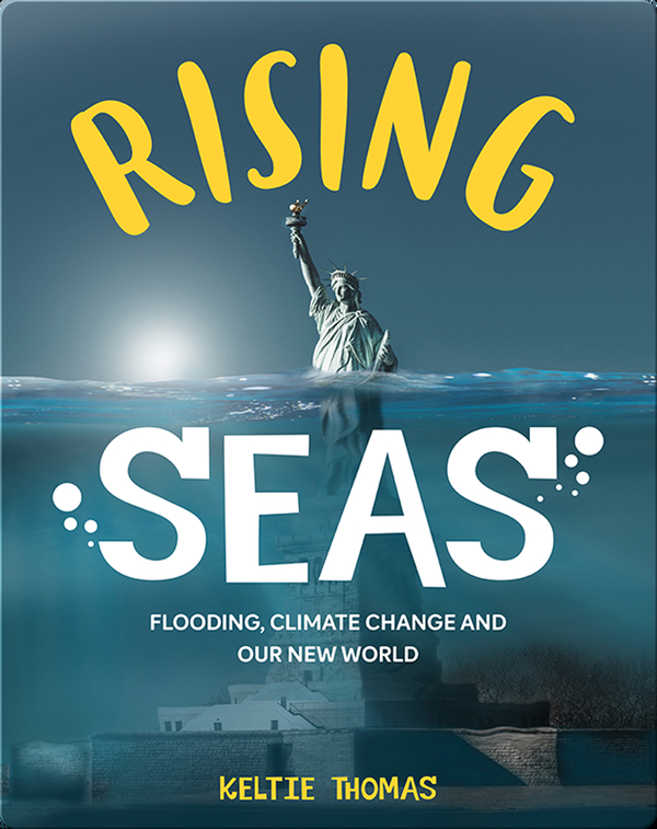 Rising Seas: Flooding, Climate Change and Our New World