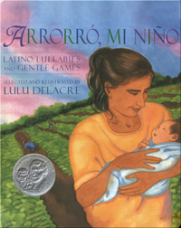 Arrorró, mi niño: Latino Lullabies and Gentle Games