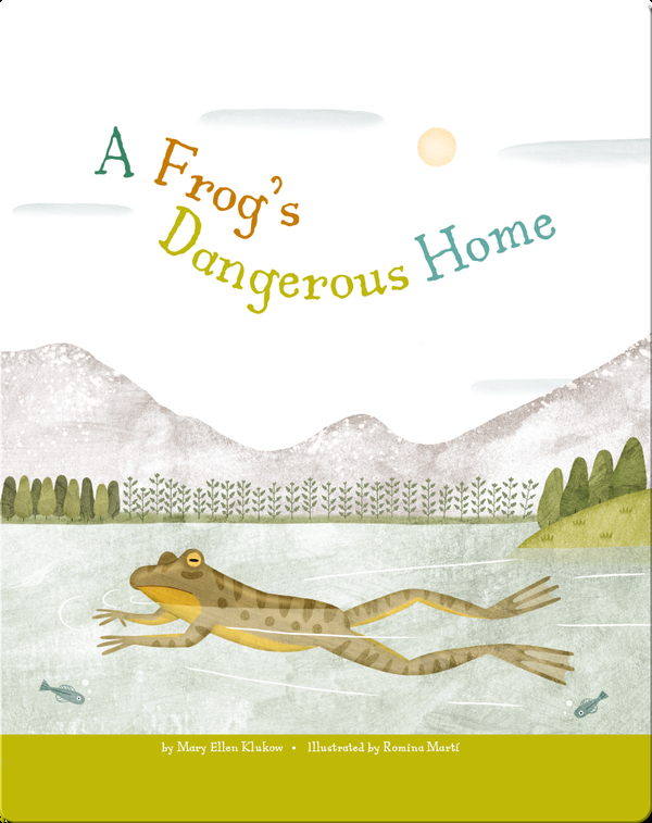 A Frog's Dangerous Home