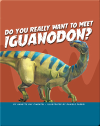 Do You Really Want to Meet Iguanodon?