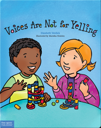 Voices Are Not for Yelling