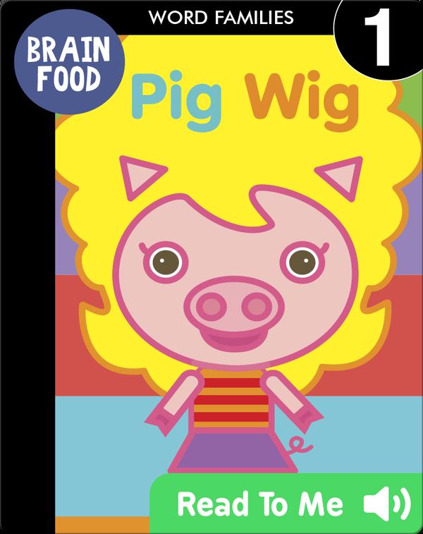 Brain Food: Pig Wig
