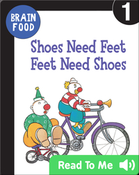 Brain Food: Shoes Need Feet Feet Need Shoes
