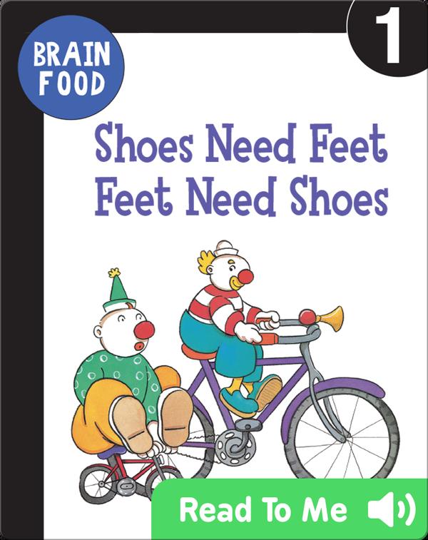 Brain Food: Shoes Need Feet Feet Need Shoes