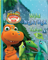 Dinosaur Train: Wild Weather Tales