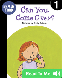 Brain Food: Can You Come Over?