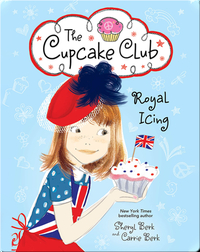 The Cupcake Club 6: Royal Icing