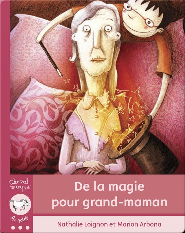 De la magie pour grand-maman
