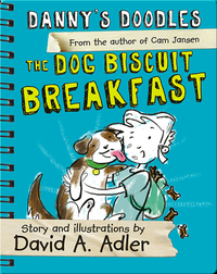 Danny's Doodles Book 3: The Dog Biscuit Breakfast