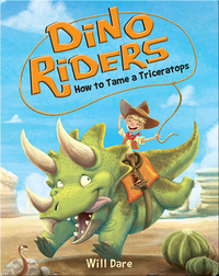 Dino Riders Book 1: How to Tame a Triceratops