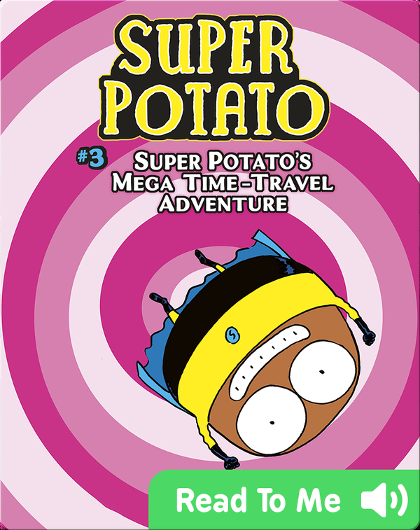 Super Potato's Mega Time-Travel Adventure: Book 3