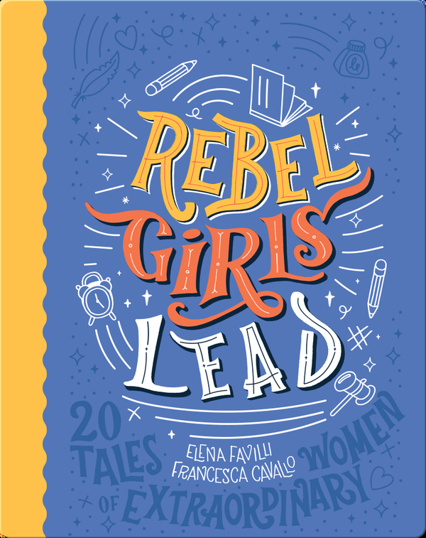 Rebel Girls Lead: 20 Tales of Extraordinary Women