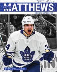 Auston Matthews: Hockey Superstar