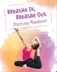 Breathe In, Breathe Out: Practicing Movement