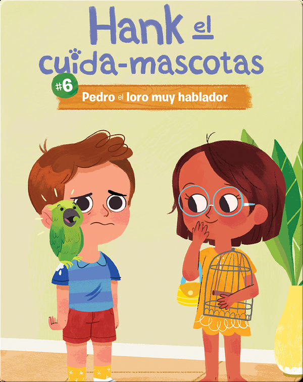 #6: Pedro el loro muy hablador (Pete the Very Chatty Parrot)