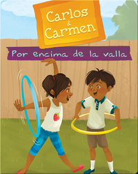 Carlos & Carmen: Por encima de la valla (Over the Fence)