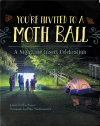 You're Invited to a Moth Ball, A Nighttime Insect Celebration