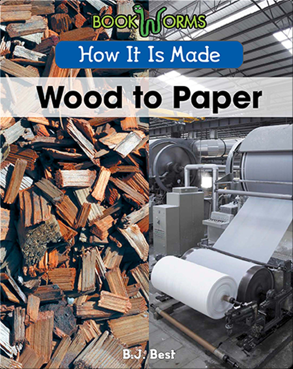 How It Is Made: Wood to Paper