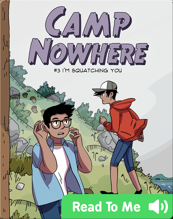 Camp Nowhere Book 3: I'm Squatching You